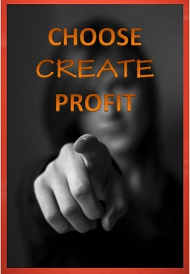 3 Steps to Grow Your Business: Choose Create Profit