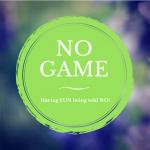 NO Game!